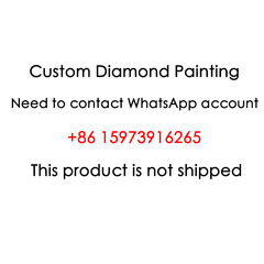 Custom Diamond Painting Need to contact WhatsApp account +86 14789771740 This product is not shipped white s