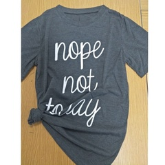 Women Casual Nope Not Today Letter Printed Fashion  Summer Short Sleeve Cotton Tops T-shirts Grey S
