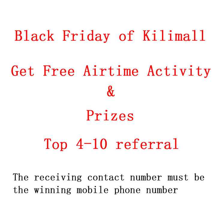 Black Friday of Kilimall | Get Free Airtime Activity | Pirzes | Top 4-10  Referral
