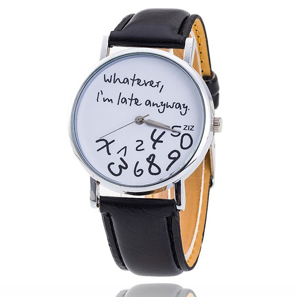 New Fashion Leather Quartz Whatever I am late Anyway Women's Wrist Watch black&white