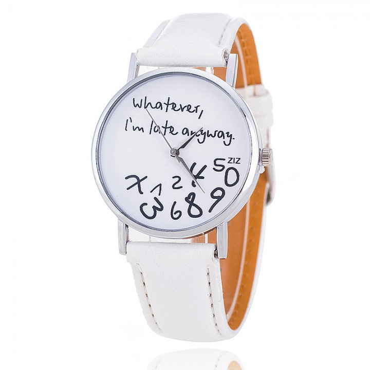 New Fashion Leather Quartz Whatever I am late Anyway Women's Wrist Watch white